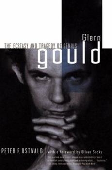 Glenn Gould: The Ecstasy and Tragedy of Genius 0393318478 Book Cover