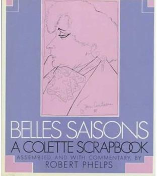 Belles Saisons: A Colette Scrapbook 0374110301 Book Cover