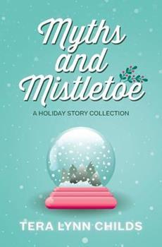 Myths and Mistletoe 0997750324 Book Cover