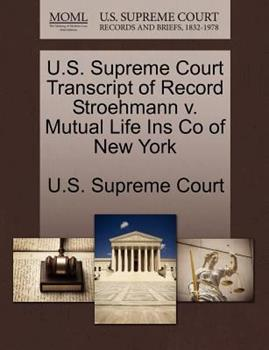Paperback U. S. Supreme Court Transcript of Record Stroehmann V. Mutual Life Ins Co of New York Book