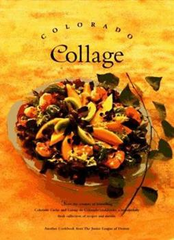 Colorado Collage (Celebrating Twenty Five Years of Culinary Artistry) 0960394648 Book Cover