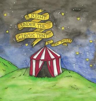 A Night Under the Circus Tent 0692836780 Book Cover