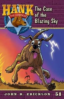 The Case of the Blazing Sky - Book #51 of the Hank the Cowdog