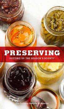 Preserving: Putting Up the Season's Bounty 0470903732 Book Cover
