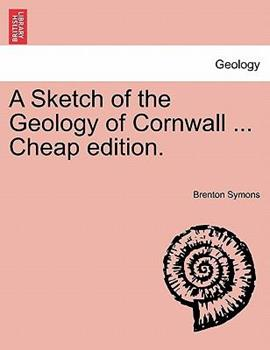 Paperback A Sketch of the Geology of Cornwall ... Cheap Edition Book