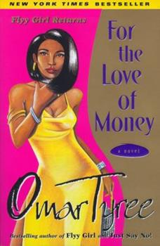 For the Love of Money - Book #2 of the Flyy Girl