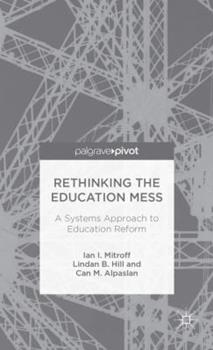 Hardcover Rethinking the Education Mess: A Systems Approach to Education Reform Book