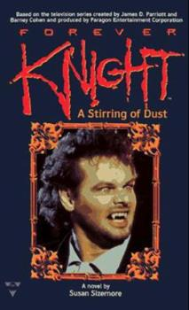 Forever Knight: A Stirring of Dust (Forever Knight) 1572972386 Book Cover