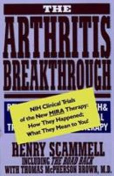 The Arthritis Breakthrough: NIH Clinical Trials of the New MIRA Therapy: How They Happened; What They Mean To You! 0871316900 Book Cover