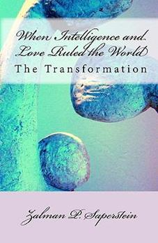 Paperback When Intelligence and Love Ruled the World: The Transformation Book