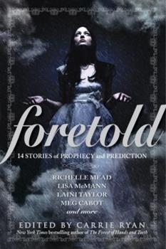 Foretold: 14 Tales of Prophecy and Prediction - Book #6.5 of the Vampire Academy