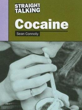 Cocaine (Straight Talking) 1575722550 Book Cover