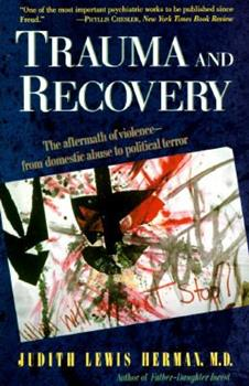 Paperback Trauma and Recovery : The Aftermath of Violence - From Domestic Abuse to Political Terror Book