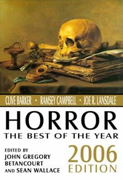 Horror: The Best of the Year, 2006 Edition (Horror the Best of the Year) - Book  of the Horror: The Best of the Year