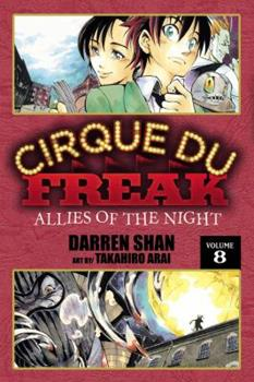 Cirque Du Freak: Allies of the Night, Vol. 8 - Book #8 of the Cirque Du Freak: The Manga