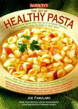 The Joy of Healthy Pasta 0764151029 Book Cover
