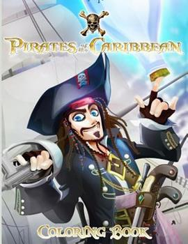 Paperback Pirates of the Caribbean : Coloring Book for Kids and Adults, Activity Book, Great Starter Book for Children Book