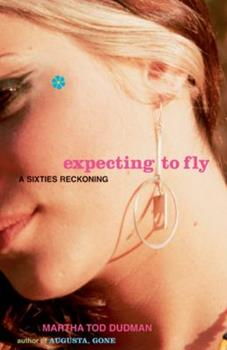 Expecting to Fly: A Sixties Reckoning 0743247736 Book Cover