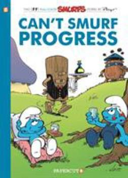 The Smurfs #23: Can't Smurf Progress - Book #21 of the Les Schtroumpfs / The Smurfs