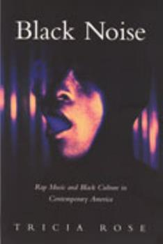 Paperback Black Noise: Rap Music and Black Culture in Contemporary America Book