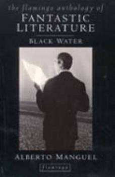 Black Water: The Anthology of Fantastic Literature 0517552698 Book Cover