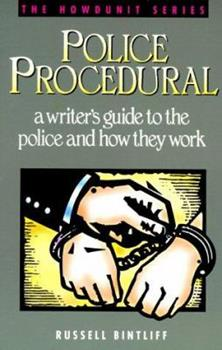 Police Procedural: A Writer's Guide to the Police and How They Work (Howdunit) - Book  of the Howdunit Series