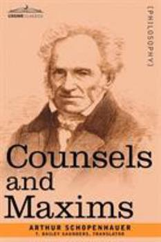 The Essays of Arthur Schopenhauer: Counsels and Maxims 1406596124 Book Cover