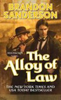 The Alloy of Law - Book  of the Cosmere