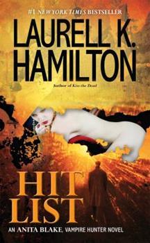Hit List - Book #20 of the Anita Blake, Vampire Hunter