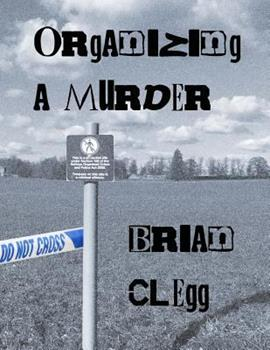 Organizing a Murder: 12 Mystery Party Games