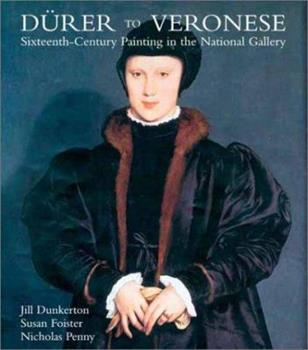 Durer to Veronese: Sixteenth-Century Painting in the National Gallery 0300072201 Book Cover