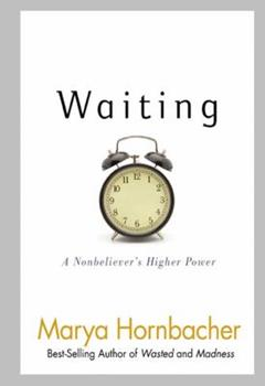 Paperback Waiting : A Nonbeliever's Higher Power Book