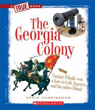 Library Binding The Georgia Colony (True Books) Book