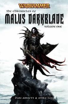 Les Chroniques De Malus Darkblade:  Volume Un /Un Roman Warhammer - Book  of the Warhammer Fantasy