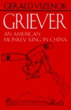 Griever: An American Monkey King in China 0816618496 Book Cover