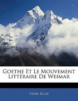 Paperback Goethe Et Le Mouvement Litt?raire de Weimar Book