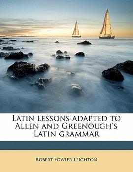 Paperback Latin Lessons Adapted to Allen and Greenough's Latin Grammar Book