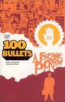 Paperback 100 Bullets Vol. 4: A Foregone Tomorrow Book