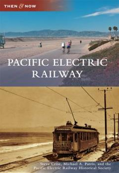 Pacific Electric Railway - Book  of the  and Now