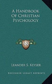 Hardcover A Handbook of Christian Psychology Book