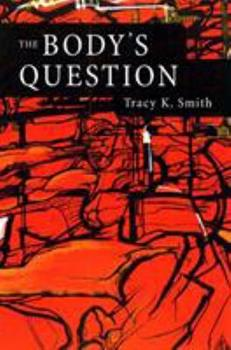 The Body's Question: Poems 1681689049 Book Cover