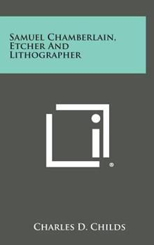Hardcover Samuel Chamberlain, Etcher and Lithographer Book