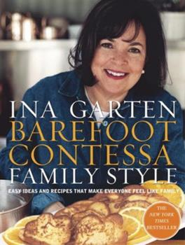 Hardcover Barefoot Contessa Family Style : Easy Ideas and Recipes That Make Everyone Feel Like Family: a Cookbook Book