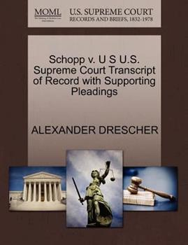 Paperback Schopp V. U S U. S. Supreme Court Transcript of Record with Supporting Pleadings Book