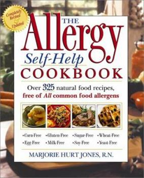 Paperback The Allergy Self-Help Cookbook : Over 325 Natural Foods Recipes, Free of All Common Food Allergens - Wheat-Free, Milk-Free, Egg-Free, Corn-Free, Sugar-Free Book