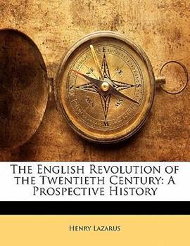 Paperback The English Revolution of the Twentieth Century : A Prospective History Book