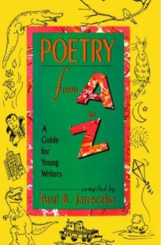 Poetry From A to Z : A Guide for Young Writers 0027476723 Book Cover