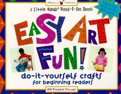 Jill frankel hauser books list of books by author jill frankel hauser easy art fun do it yourself crafts for beginning readers little hands solutioingenieria Image collections