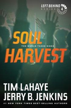 Soul Harvest: The World Takes Sides - Book #4 of the Left Behind
