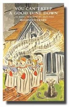 You Can't Keep a Good Tune Down: No Matter How Hard the Choir Tries 1848250843 Book Cover